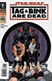 Star Wars Tag & Bink Are Dead (Book #1 of 2)