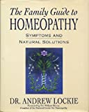 The Family Guide to Homeopathy, Andrew Lockie, 013306994X