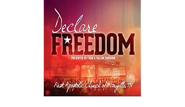 Declare Freedom (Chad & Fallon Erickson Presents) by First