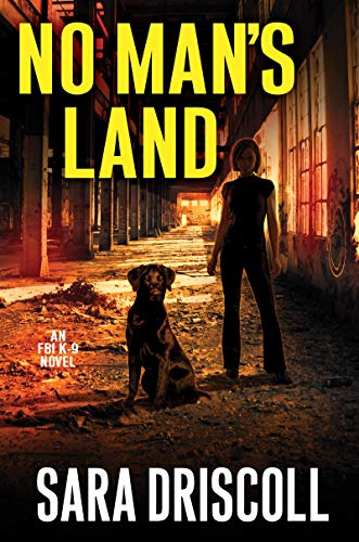 No Man's Land (An F.B.I. K-9 Novel Book 4) by [Driscoll, Sara]
