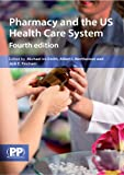Pharmacy and the US Health Care System 4th Edition