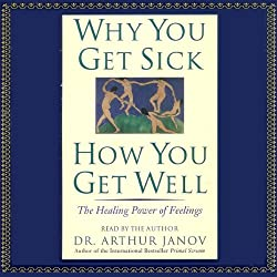 Why You Get Sick, How You Get Well