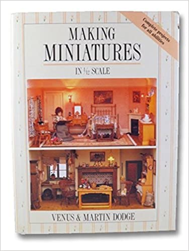 Making Miniatures In 1/12 Scale: Venus Dodge, Martin Dodge