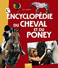 L'encyclopédie du cheval et du poney par Agnès Galletier