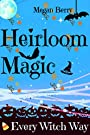 Heirloom Magic: Every Witch Way