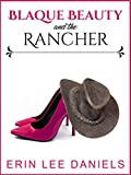 Blaque Beauty and the Rancher (Blaque Beauty Stand-Alone Novella Collection Book 2)
