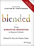 img - for Blended: Using Disruptive Innovation to Improve Schools book / textbook / text book