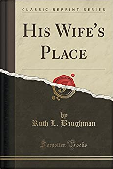 His Wife's Place (Classic Reprint)