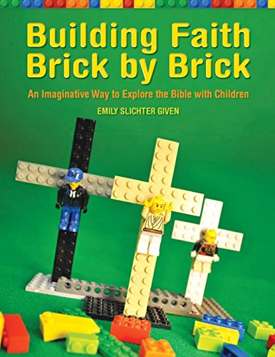 Building Faith Brick by Brick: An Imaginative Way to Explore the Bible with Children (Moses And The Burning Bush Story For Kids)