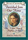 Dear Canada: Banished From Our Home: The Acadian Diary of Angelique Richard, Grande-pre, Acadia, 1755 [Hardcover]
