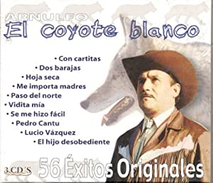 56 EXITOS DE ARNULFO EL COYOTE BLANCO