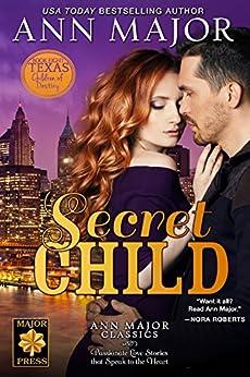 Secret Child (Texas: Children of Destiny Book 8) by [Major, Ann]