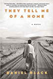 They Tell Me of a Home: A Novel (Tommy Lee Tyson)