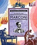 Guglielmo Marconi and Radio, Steve Parker, 0791030091