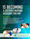 Is Becoming a Certified Nursing Assistant For Me?