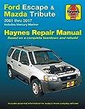 Ford Escape & Mazda Tribute 2001 thru 2017 Haynes Repair Manual: Includes Mercury Mariner (Haynes Automotive)
