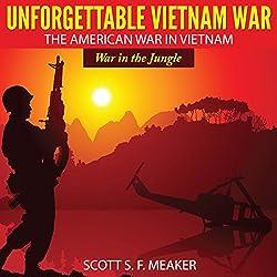 Unforgettable Vietnam War