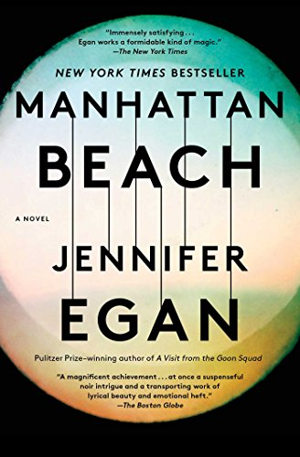 Manhattan Beach: A Novel by [Egan, Jennifer]