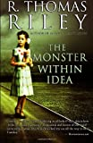 The Monster Within Idea, R. Riley, 1468031066