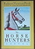 The Horse Hunters, Robert Newton Peck, 0394569806