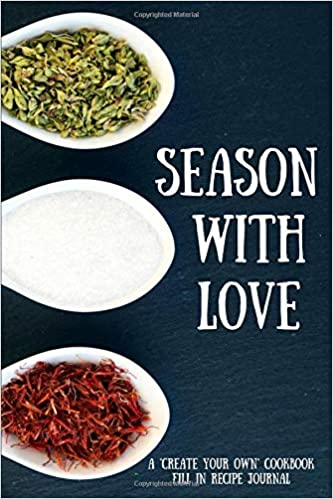 season with love a create your own cookbook fill in recipe