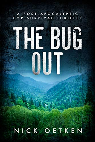 The Bug Out: A Post Apocalyptic EMP Survival Thriller by [Oetken, Nick]