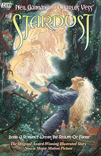 - Neil Gaiman and Charles Vess' Stardust