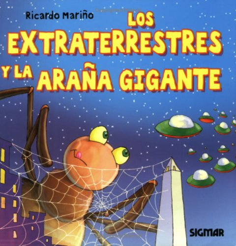 Los Extraterrestres Y La Arana Gigante/ The Aliens and the Giant Spiderweb