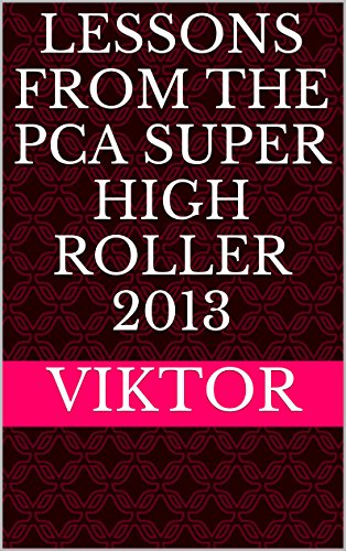 Lessons From The PCA Super High Roller 2013 Pdf