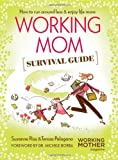 The Working Mother's Survival Guide, Suzanne Riss, 1616281472