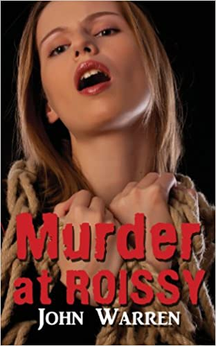 Murder At Roissy An Erotic Novel John Warren 9781909840362