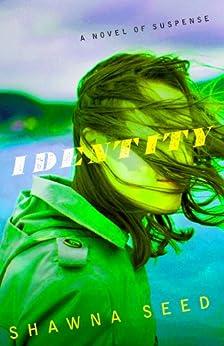 Identity by [Seed, Shawna]