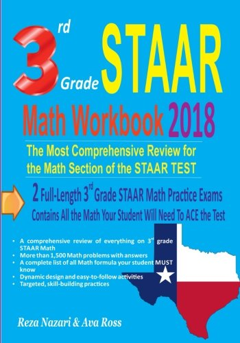 3rd Grade STAAR Math Workbook 2018: The Most Comprehensive Review for the Math Section of the STAAR TEST