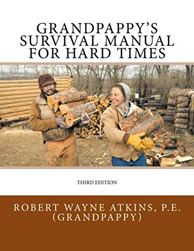 Grandpappy's Survival Manual for Hard Times by Grandpappy Inc