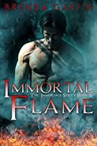 IMMORTAL FLAME: THE IMMORTALS SERIES: BOOK 1