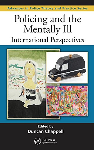 Policing and the Mentally Ill: International Perspectives (Advances in Police Theory and Practice)