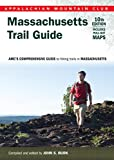 Massachusetts Trail Guide: AMC s Comprehensive Guide to Hiking Trails in Massachusetts (Appalachian Mountain Club)