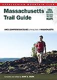 Massachusetts Trail Guide: AMC s Comprehensive Guide to Hiking Trails in Massachusetts