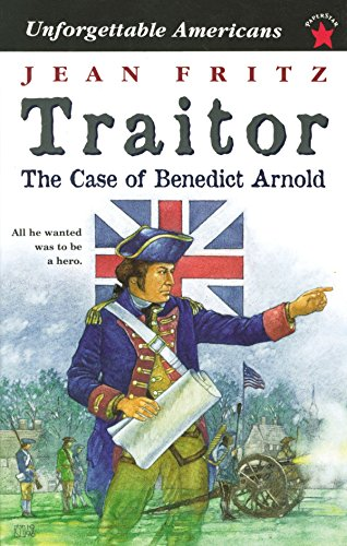 Traitor: the Case of Benedict Arnold (Unforgettable Americans)