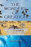 img - for The wonders of creation;: An exploration of the origin & splendors of the universe, book / textbook / text book