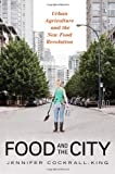 img - for Food and the City: Urban Agriculture and the New Food Revolution book / textbook / text book
