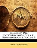 Sammlung Der Entscheidungen Der K.K. Gewerbegerichte, Volume 1, , 1141131765