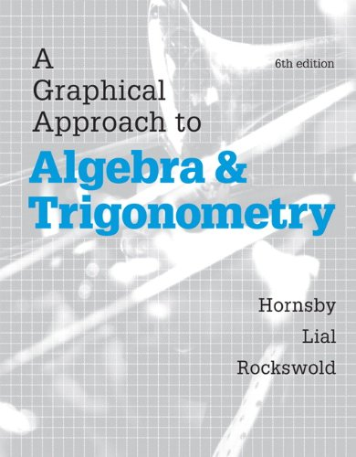 Graphical Approach to Algebra and Trigonometry, A,  Plus MyMathLab with eText– Access Card Package, 6/e (Hornsby/Lial/Rockswold Graphical Approach Series) Pdf