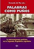 img - for Palabras como pu os: La Intransigencia Pol tica En La Segunda Rep blica Espa ola (Spanish Edition) book / textbook / text book