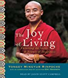 img - for The Joy of Living: Unlocking the Secret and Science of Happiness book / textbook / text book