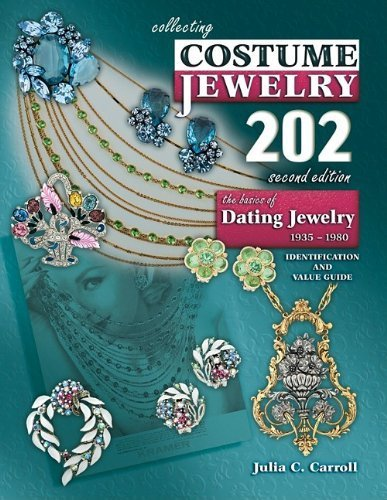 Collecting Costume Jewelry 202: The Basics of Dating Jewelry 1935-1980, Identification and Value Guide, 2nd Edition Paperback Illustrated, May 17, (Collecting Costumes Jewelry 202)