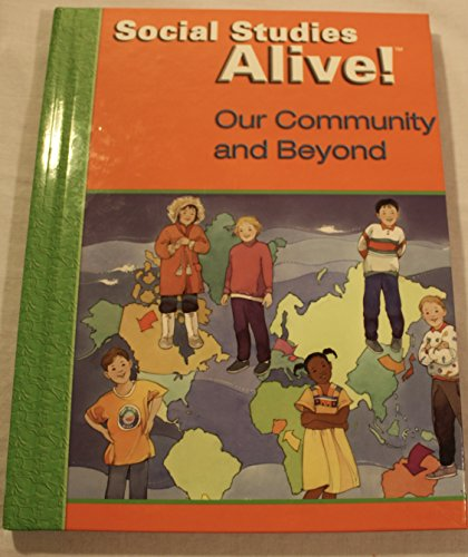 Social Studies Alive: Our Community And Beyond