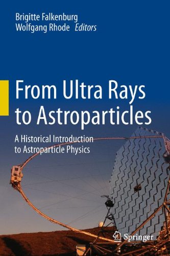 From Ultra Rays to Astroparticles: A Historical Introduction to Astroparticle Physics