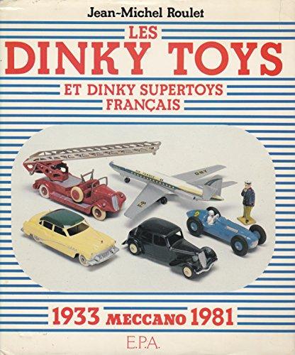 Dinky Toys Meccano (Les Dinky toys et Dinky supertoys français Meccano : 1933-1981 (Collection L'Enthousiaste))