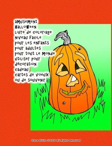amusement Halloween livre de coloriage niveau facile pour les enfants pour adultes pour tout le monde utiliser pour décoration cadeau cartes de voeux ou de souvenir (French Edition) -